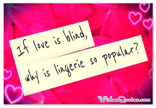 Funny Valentines Day Quotes Pictures If Love Is Blind Why Is So Popular