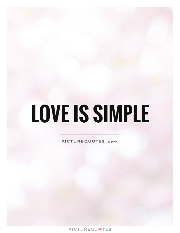 Love Is Simple Picture Quote