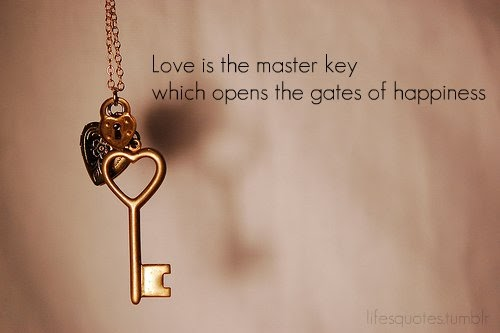 Love Is The Master Key Which Opens The Gates Of Happiness Happiness Quote
