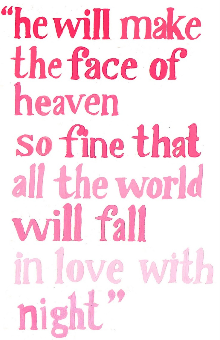 Love Quote From Romeo And Juliet And Pay No Worship To The Garish Sun Romeo