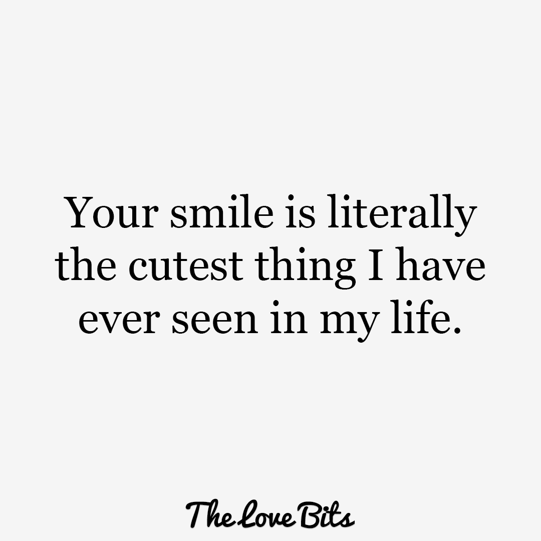 Love Quotes For Him Your Smile Is Literally