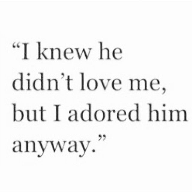 I Like Him Quotes Custom Love Quotes For Him I Adored Him Anyway Quotess Bringing