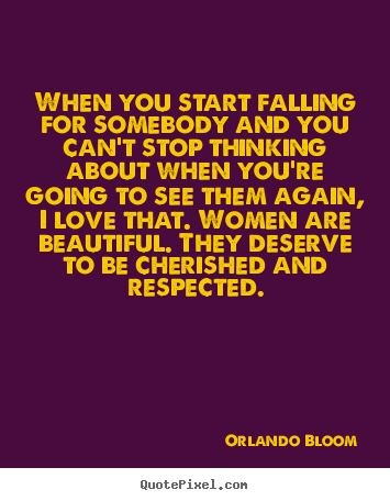 Love Quotes When You Start Falling For Somebody And You Cant Stop Thinking