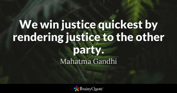 We Win Justice Quickest By Rendering Justice To The Other Party Mahatma Gandhi