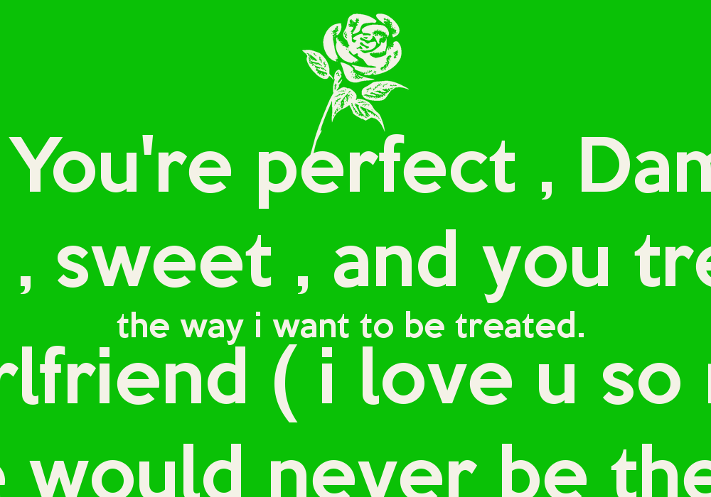 Covers Informationquotes Cover My Boo Youre Perfect Cutee Amazing Sweet And You Treat Me The Way I Want To Be Treated