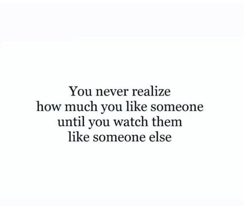 Never Realize Sad Love Quotes For Him Tumblr How Much Like Someone Wonderful Watch Them Like