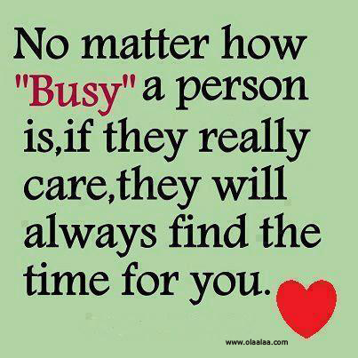 No Matter How Busy A Person Is If They Really Care They