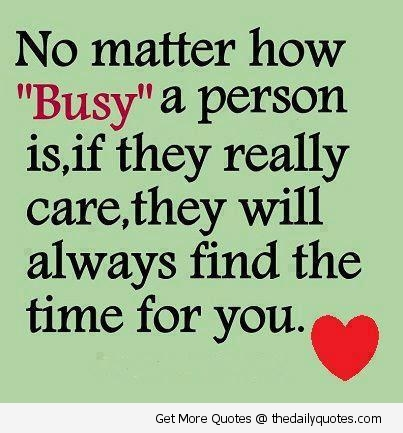 No Matter How Busy A Person Is Love Quotes Sayings They Really Care Will Always Find