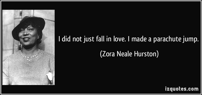 I Did Not Just Fall In Love I Made A Parachute Jump Zora More Zora Neale Hurston Quotes