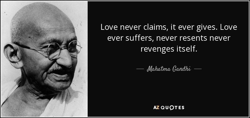 Love Never Claims It Ever Gives Love Ever Suffers Never Resents Never Revenges