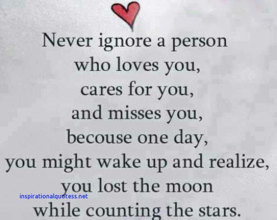 Love Quote The Day  The Day Unknown Author Oenever Ignore A Person Who