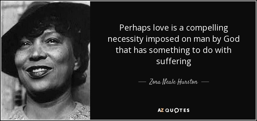 Perhaps Love Is A Compelling Necessity Imposed On Man By That Has Something To Do