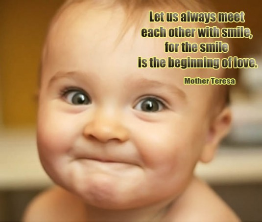 Let Us Always Meet Each Other With Smile For The Smile Is The Beginning Of Love