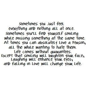 Sometimes You Just Feel Everything Nothing All At Once Love Sayings And Quotes Smiling Missing Same