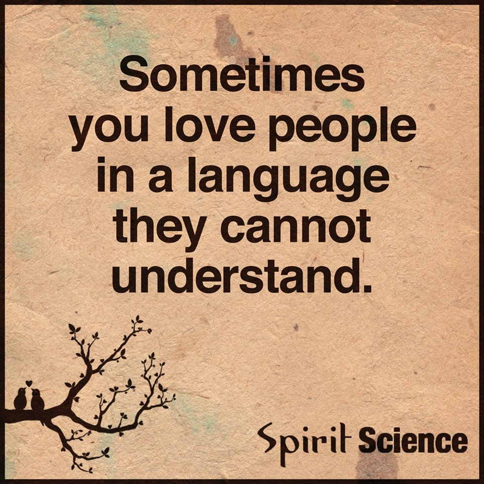 Sometimes You Love People In A Language They Cannot Understand Science Love Quotes