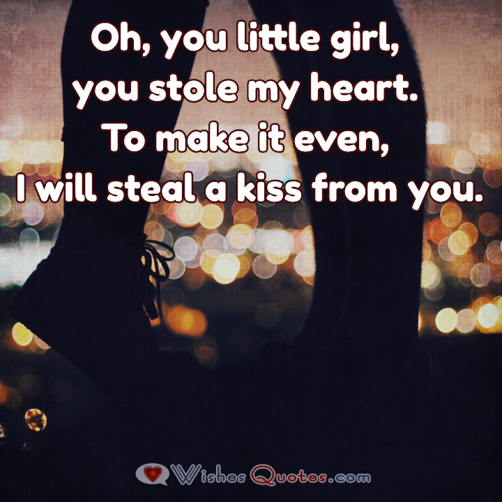 Lovequotes Oh You Little Girl You Stole My Heart To Make It Even