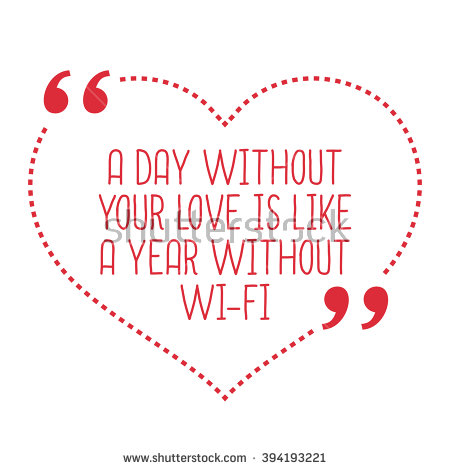 Funny Love Quote A Day Without Your Love Is Like A Year Without Wi