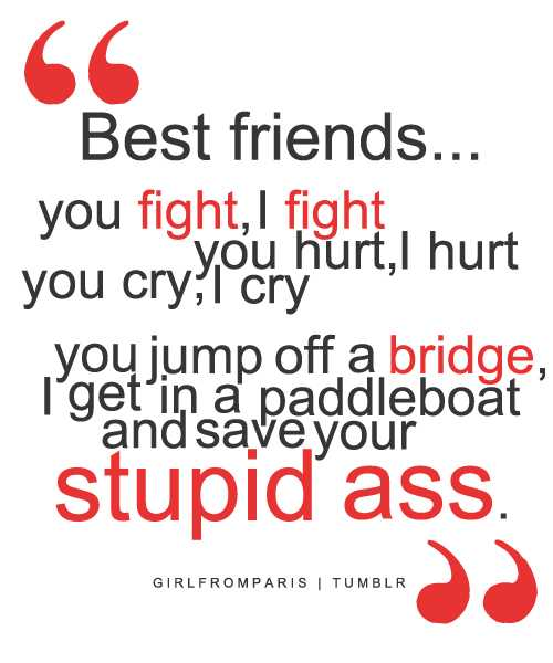 Striking Love Quotes For Friends Best You Fight I Hurt Cry Jump Off A Bridge Get