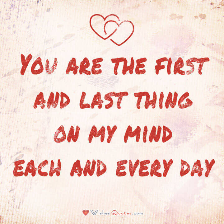 Image With Cute Love Quote For You Are The First And Last Thing On My Mind Each And Every Day