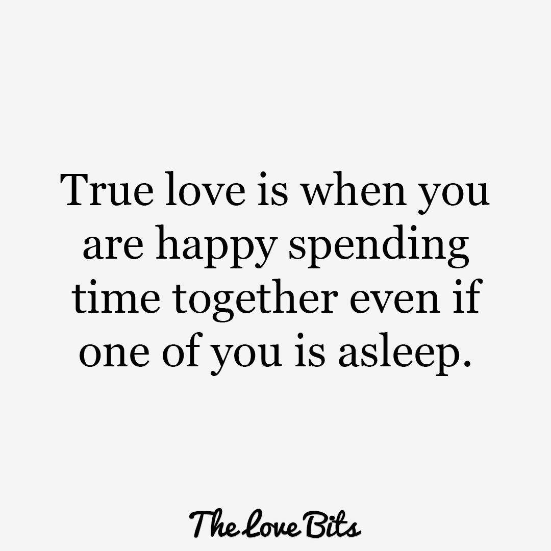 True Love Quotes True Love Is When You Are Happy Spending Time Together