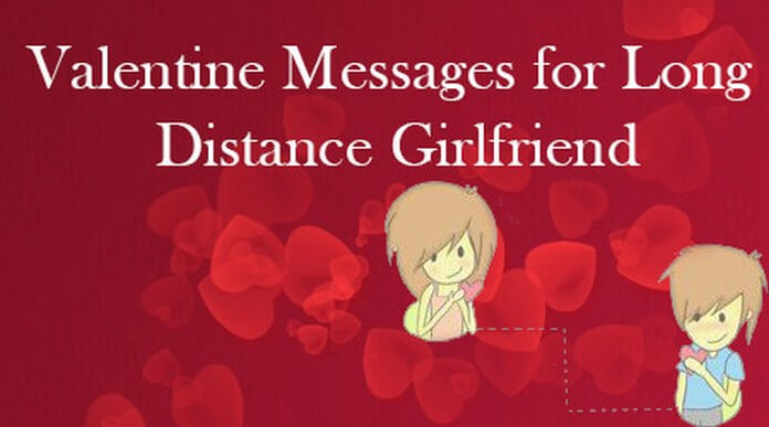 Valentine Messages For Long Distance Girlfriend