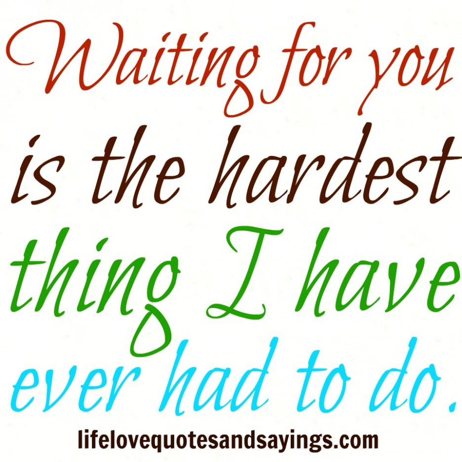 Waiting For The One You Love Quotes Love Quotes About Waiting For You Valentine