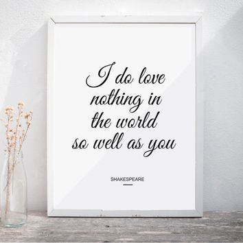 Valentines Day Gift Valentines Day Decor Shakespeare Quote Wedding Quote I Do Love Nothing In
