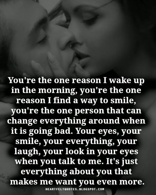 You Are Romantic Quotes Love The Reason Wake Up In Morning Find Way Change Around When