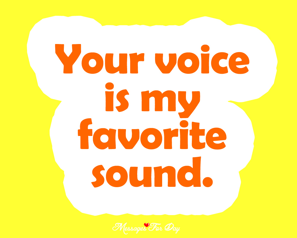 Your Voice Is My Favorite Sound Romantic Love Quotes