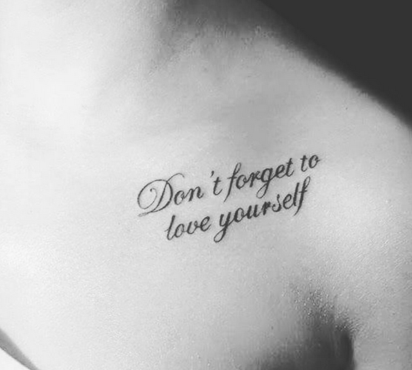 Dont Forget To Love Yourself Tattoo Ink Youqueen Girly Tattoos