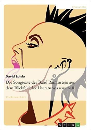 Songtexte Der Band Rammstein Aus Dem Blickfeld Der Literaturwissenschaft Amazon De David Spisla Bucher