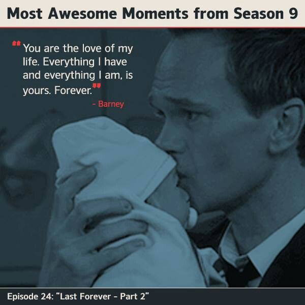 You Are The Love Of My Life Everything I Have And Everything I Am Is Yours Barney How I Met Your Mother