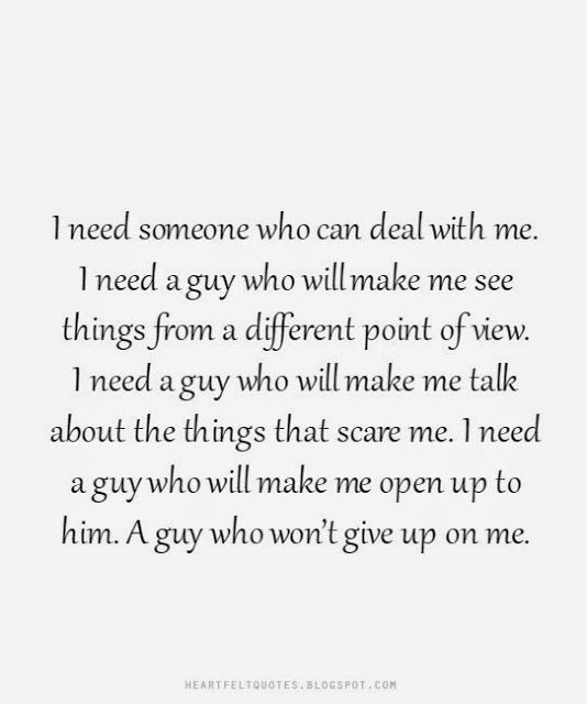 I Need A Guy Who Wont Give Up On Me Love Quotes