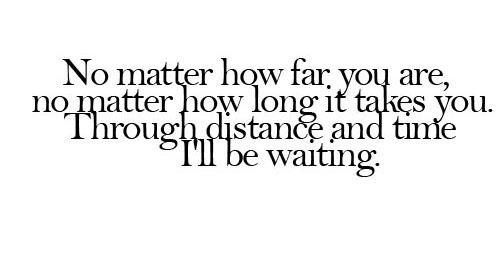 Lovequotes Valentine No Matter How Far You Are No Matter How Long It