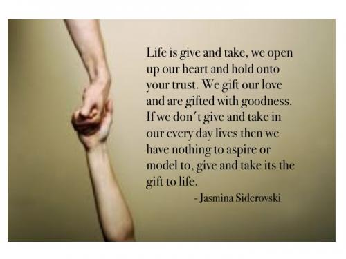Life Is Give And Take We Open Up Our Heart And Hold Onto Your Trust