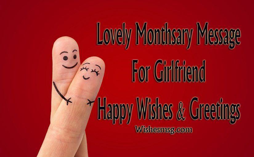 Lovely Monthsary Message For Girlfriend Happy Wishes Greetings