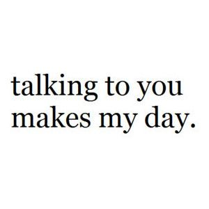 Talking To You Quotes