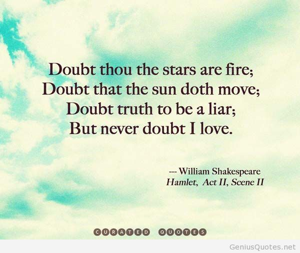 Cloudy Blues In The Sky Doubt The Stars Are Fire Shakespeare Love Quotes Moving To Be