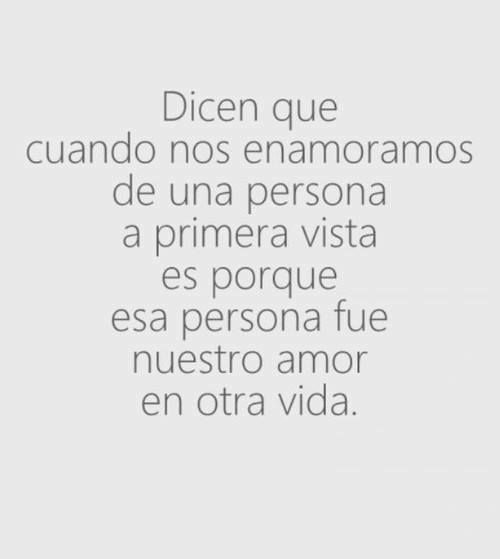 It Is Said That When You Feel Love At First Sight It Is Because That Person Was Your Lover In Other Life Dicen Que Cuando Nos Enamoramos De Una Persona A