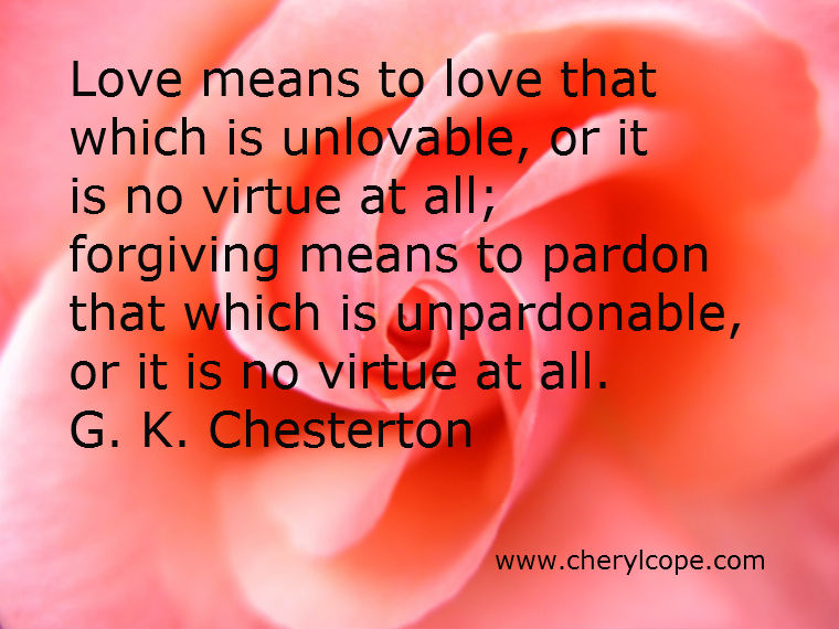 Christian Quotes About Family Love Sayings Love Love Quotes Quotes Love Means To Love That Which Is Unlovable Or It Is No Virtue At All