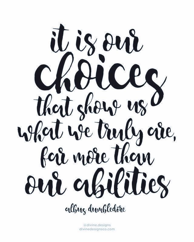 Choices Show What We Truly Are Harry Potter Motivepinselschrifthandschriftmadchenzimmerharry Potter Freundschaft Zitatemotivierende