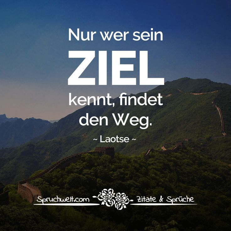 Nur Wer Sein Ziel Kennt Findet Den Weg Laotse Zitat Chinesische Weisheiten Zitate Spruche Spruchbilder Deutsch