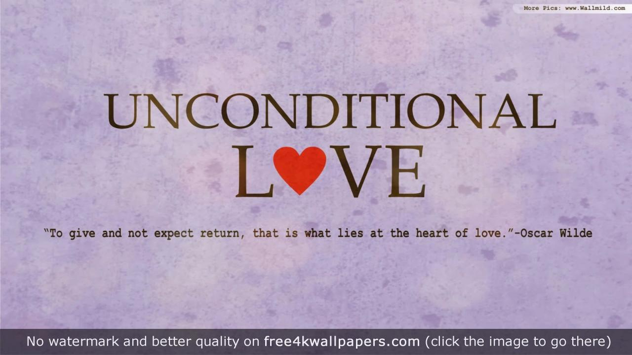 Unconditional Love Quote Wallpaper Https Freekwallpapers Com Wallpaper Signs