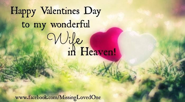 Happy Valentines Day To My Wife In Heaven