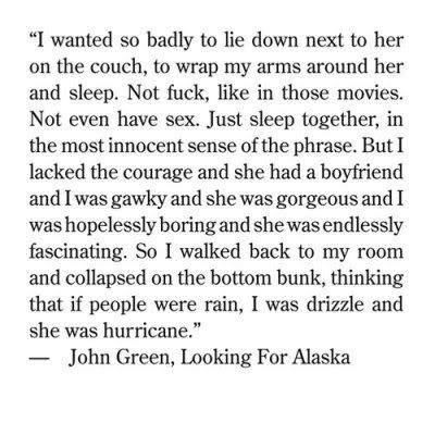 Ive Stumbled Across This Quote Numerous Times And Theres Just Something About It That  C B John Green Zitateich