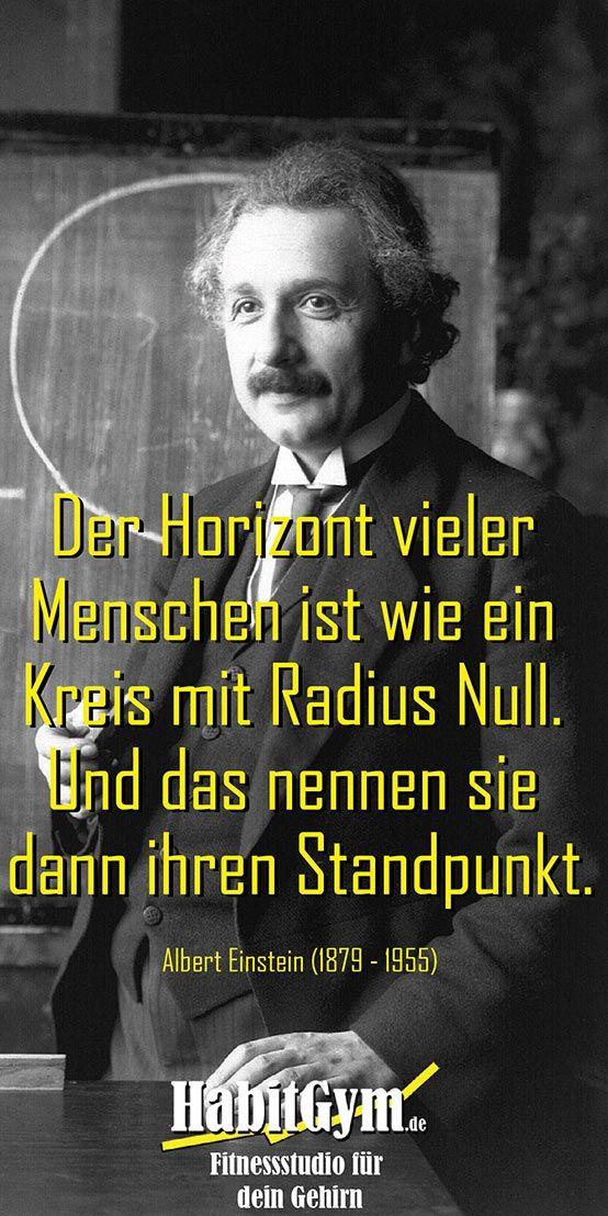 Zitat Von Albert Einstein Der Horizont Vieler Menschen Ist Wie Ein Kreis Mit Radius Null