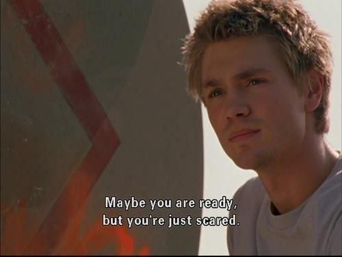 One Tree Hill Quote Maybe You Are Ready But Youre Just Scared