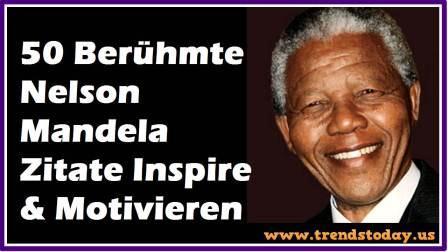 Weisheit Spruche Von Nelson Mandela Spruche Zitate Inspire Motivieren Trends Today