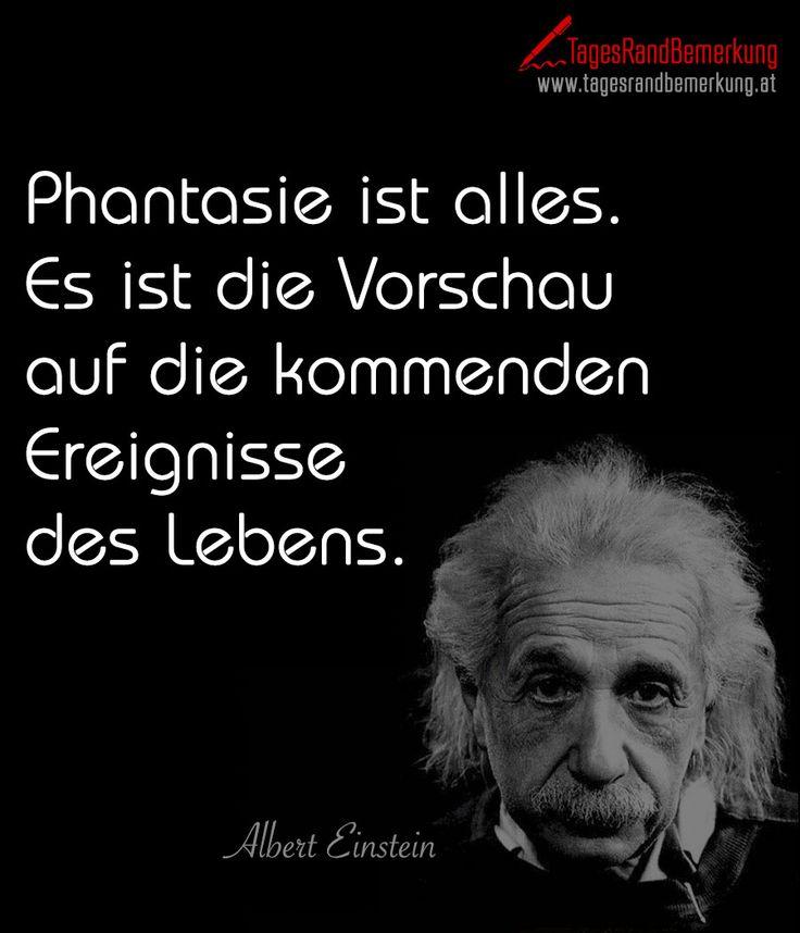 Phantasie Ist Alles Es Ist Vorschau Auf Kommenden Ereignisse Des Lebens Zitat Von Albert Einstein