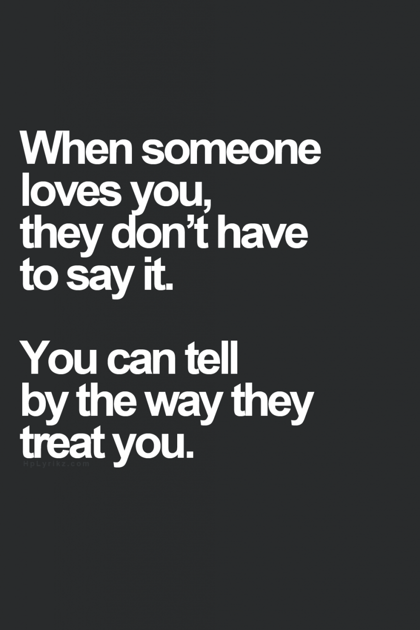When Someone Loves You They Dont Have To Say It You Can